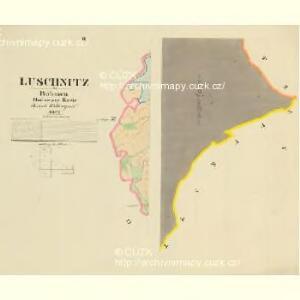 Luschnitz - c4338-1-002 - Kaiserpflichtexemplar der Landkarten des stabilen Katasters