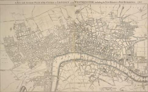 A New and Accurate PLAN of the CITIES of LONDON AND WESTMINSTER, including the NEW ROADS & NEW BUILDINGS. 1765