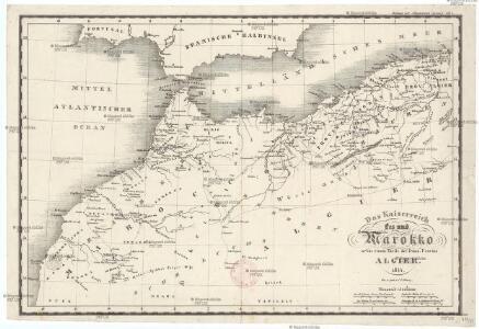 Das Kaiserreich Fez und Marokko nebst einem Theile der franz. Provinz Algier