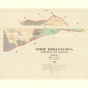 Ober Wolleschna (Zawisna Wollessna) - m0809-1-003 - Kaiserpflichtexemplar der Landkarten des stabilen Katasters