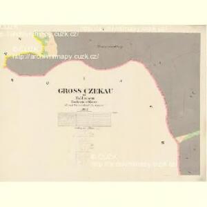 Gross Czekau - c0785-1-010 - Kaiserpflichtexemplar der Landkarten des stabilen Katasters
