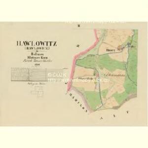 Hawlowitz (Hawlowice) - c1798-1-002 - Kaiserpflichtexemplar der Landkarten des stabilen Katasters