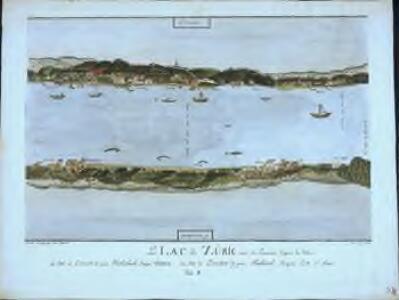 Le lac de Züric avec ses environs d'apres la nature du côté de l'orient de puis Ehrlenbach j'usqua Üetikon, du côté de l'occident de puis Thallweill jusq'ua l'iste d'Auw