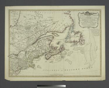A New and correct map of the British colonies in North America comprehending eastern Canada with the province of Quebec, New Brunswick, Nova Scotia, and the Government of Newfoundland: with the adjacent states of New England, Vermont, New York, Pennsylvania and New Jersey.