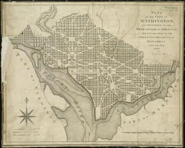 Plan of the city of Washington, now building for the metropolis of America, and established as the permanent residence of Congress after the year 1800