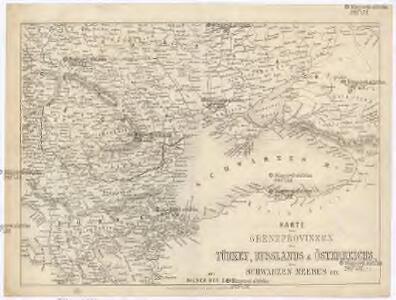 Karte der Grenzprovinzen der Türkey, Russlands &sterreichs, des Schwaryen Meeres etc