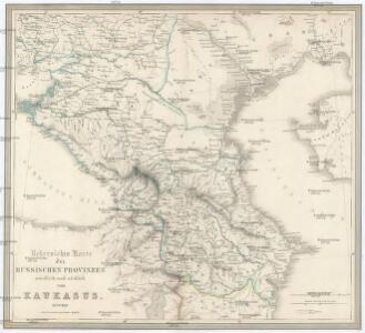 Uebersichts Karte der russischen Provinzen nördlich und südlich vom Kaukasus
