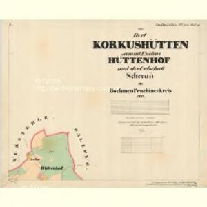 Korkushütten - c3335-1-001 - Kaiserpflichtexemplar der Landkarten des stabilen Katasters