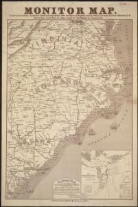 Monitor map, showing the whole seacoast from Chesapeake Bay, down to Savannah harbor, and the whole country between Richmond & Savannah, with map on large scale of the harbor of Charleston