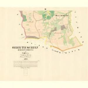 Ober Tieschitz (Hornitiessice) - m0832-1-003 - Kaiserpflichtexemplar der Landkarten des stabilen Katasters