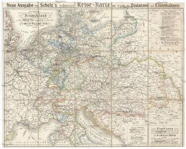 Neue Ausgabe von Schulz's praktischer Reise-Karte mit Angabe der Distanzen und Eisenbahnen