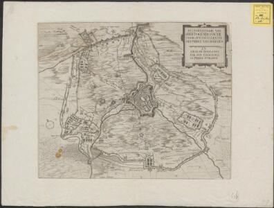 Belegheringhe van 'sHertogenbossche door Syn Excellentie den Prince van Orangien anno 1629